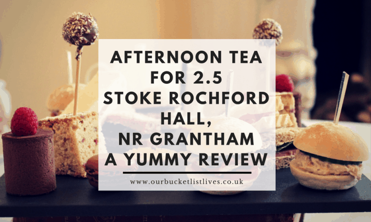Afternoon tea for 2.5 Stoke Rochford hall, Nr Grantham a yummy review