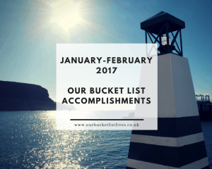 January-February 2017, Our bucket list accomplishments