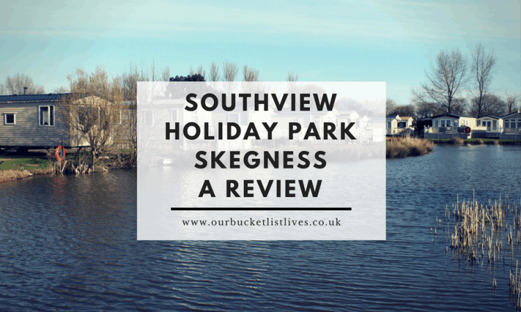 Southview Holiday park, Skegness - A review