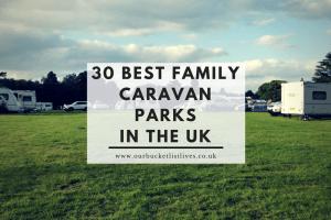 30 Best Family Caravan Parks in the UK