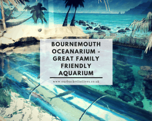 Bournemouth Oceanarium - Great family friendly Aquarium