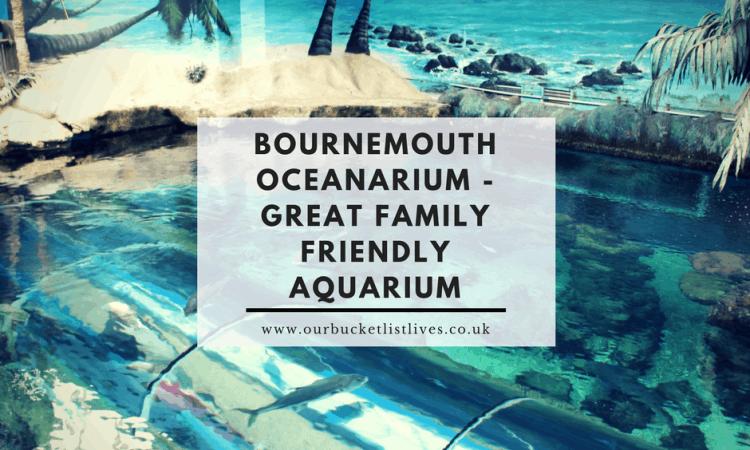 Bournemouth Oceanarium - Great family friendly Aquarium
