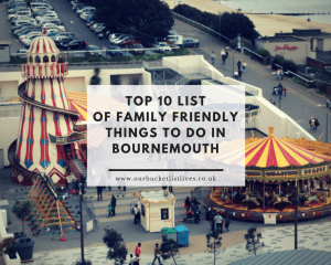 My Top 10 List Of Family Friendly Things To Do In Bournemouth