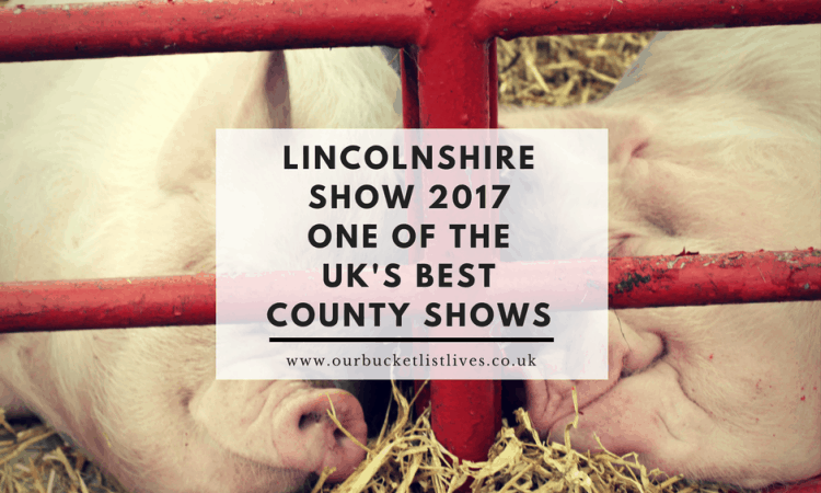 Lincolnshire Show 2017 - One of the UK's Best County Shows - A Family Review