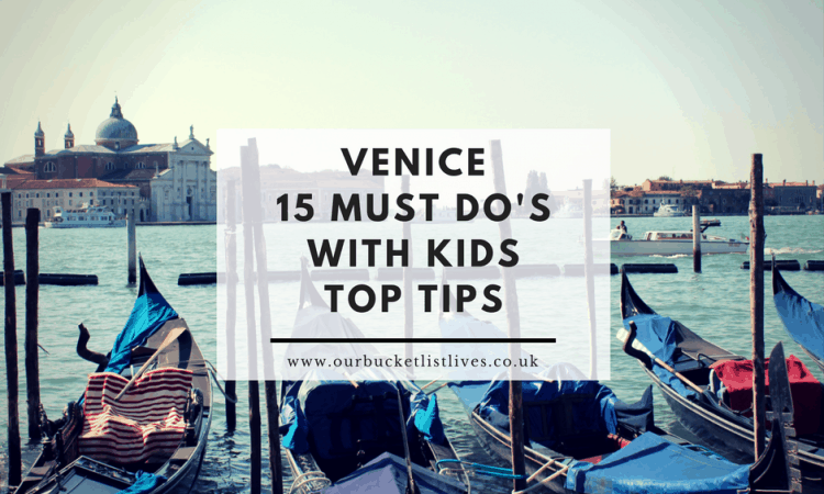 Venice 15 Must Do's With Kids - Top Tips