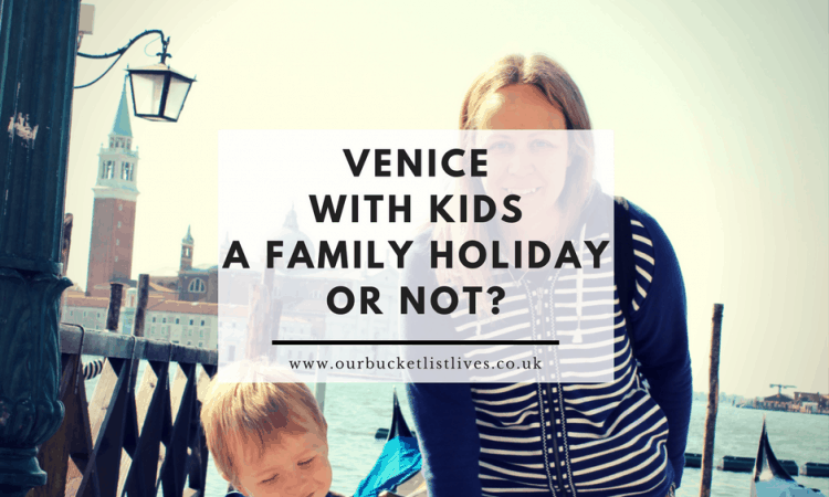 Venice with Kids - A Family Holiday or Not?