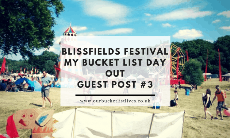 My Bucket List Day Out – Guest Post #3 by Festival Paradise – Blissfields Festival
