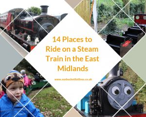14 Places to Ride on a Steam Train in the East Midlands