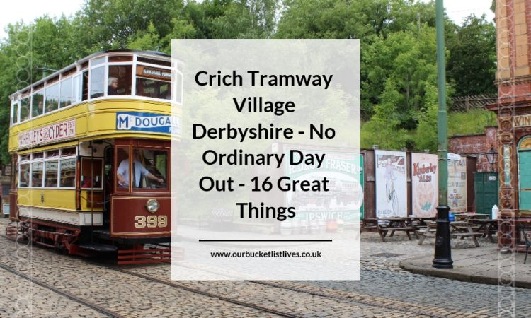 Crich Tramway Village Derbyshire - No Ordinary Day Out - 16 Great Things