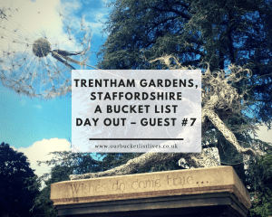 Trentham Gardens, Staffordshire – A Bucket List Day Out – Guest #7