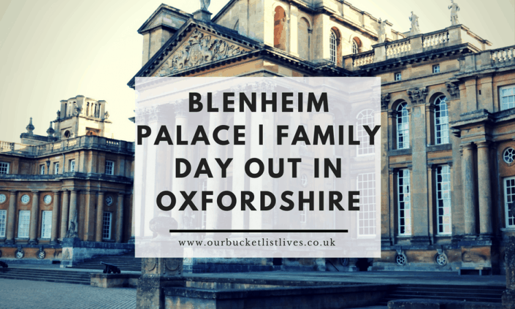Blenheim Palace | Family Day out in Oxfordshire