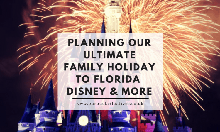 Planning our Ultimate Family Holiday to Florida - Disney World and so Much More