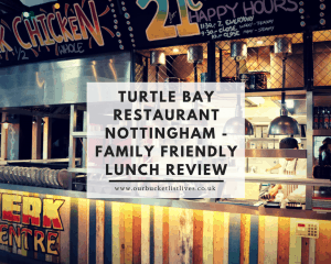 Turtle Bay Restaurant Nottingham - Family Friendly Lunch Review
