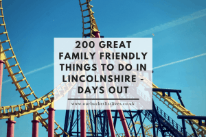 200 Great Family Friendly Things to do in Lincolnshire - Days out