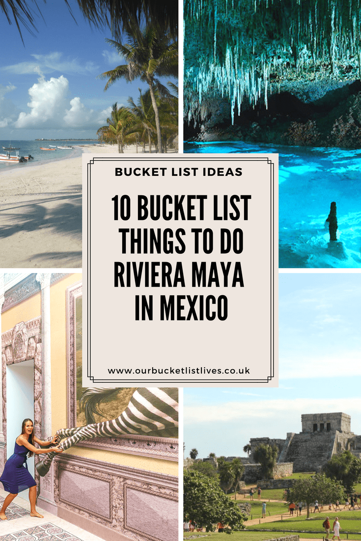 10 Bucket List Things to do Riviera Maya in Mexico