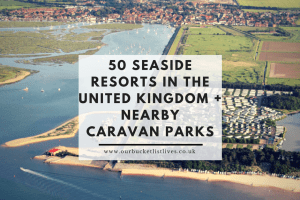 50 Seaside Resorts in the United Kingdom + Nearby Caravan Parks - Family Friendly