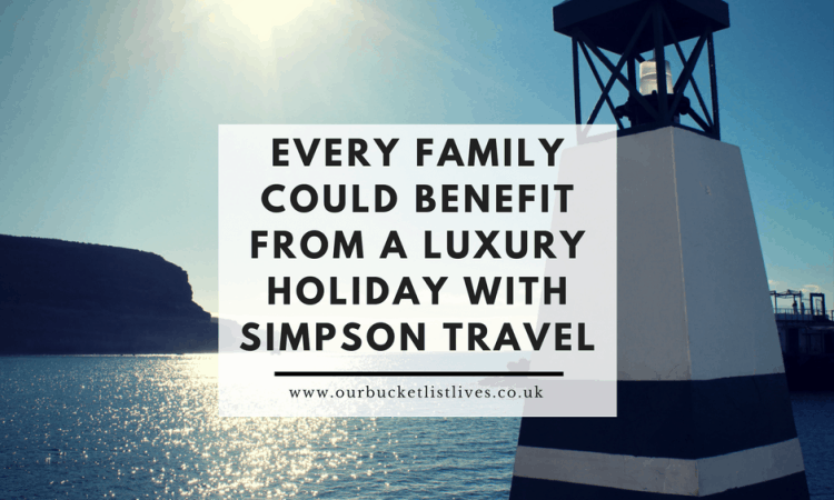 Every Family Could Benefit from a Luxury Holiday with Simpson Travel