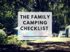The Family Camping Checklist | Ultimate Essentials Packing List
