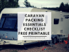 Caravan Packing Essentials Checklist | Free Printable | Touring