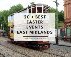 20 + Best Easter Events East Midlands 2020