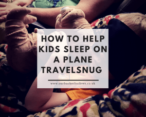 How to Help Kids Sleep on a Plane | Flying Long Haul with Toddlers | TravelSnug