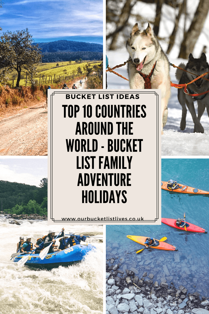 Top 10 Countries Around the World Family Adventure HolidayS