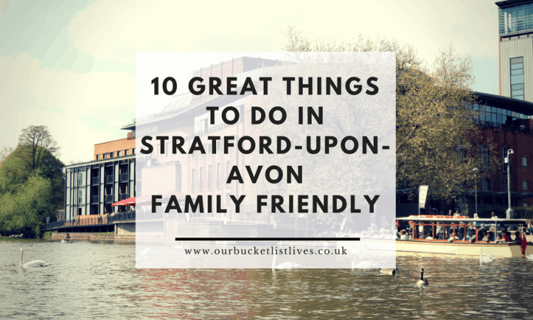 506dc3caf148 10 Great Things to do in Stratford-Upon-Avon