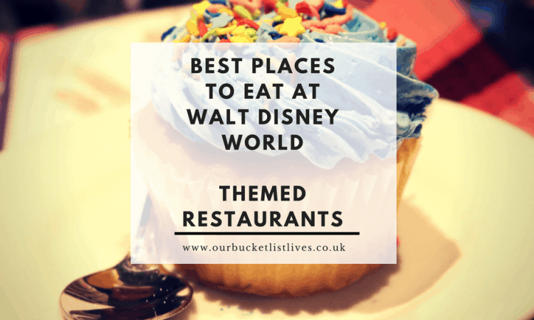 20 Ultimate Walt Disney World Dining Bucket List | Best Places to Eat | Themed