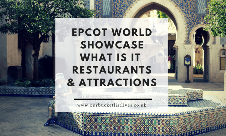 Epcot World Showcase | What is it | What Restaurants are There | What Rides