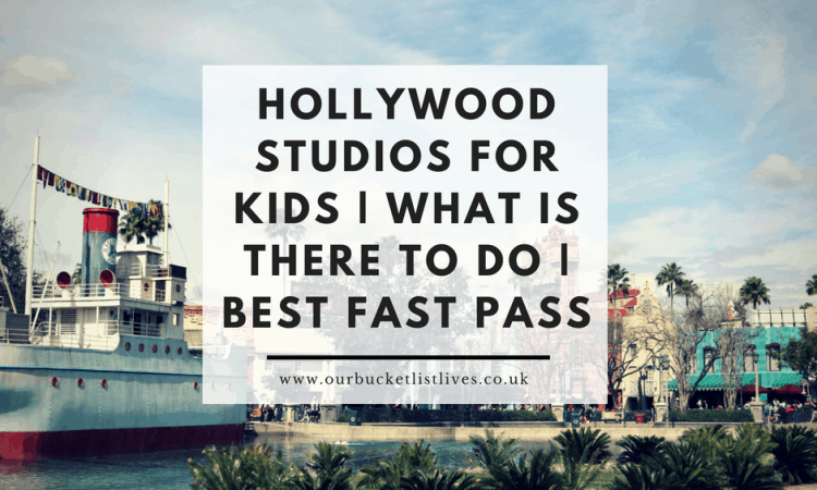 Hollywood Studios For Kids | What is there to Do | Best Fast Pass