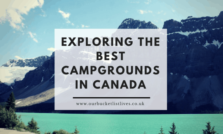Exploring the Best Campgrounds in Canada