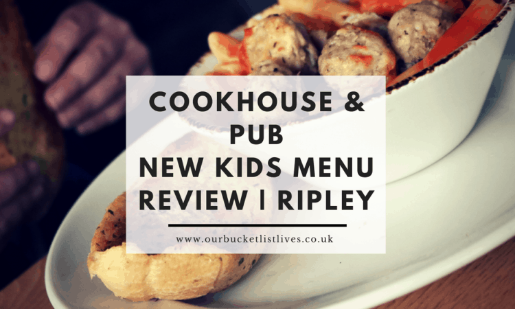 Cookhouse & Pub | Great New Kids Menu Review | Ripley