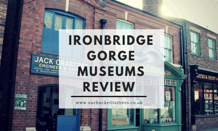 Ironbridge Gorge Museums Review | 10 Attractions 1 Pass