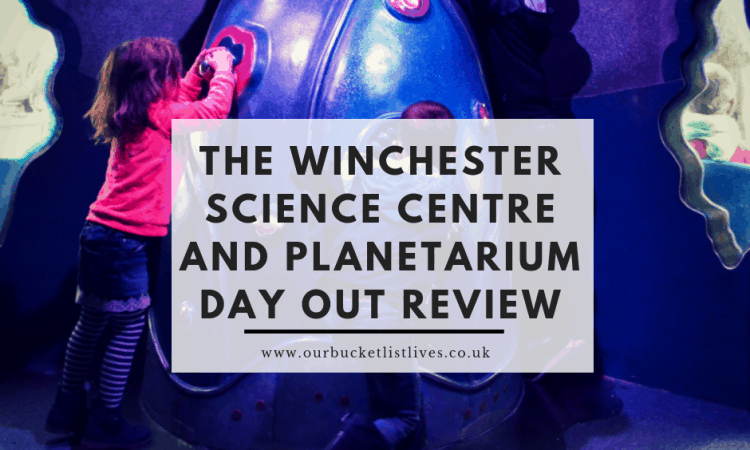 The Winchester Science Centre and Planetarium | Day Out Review
