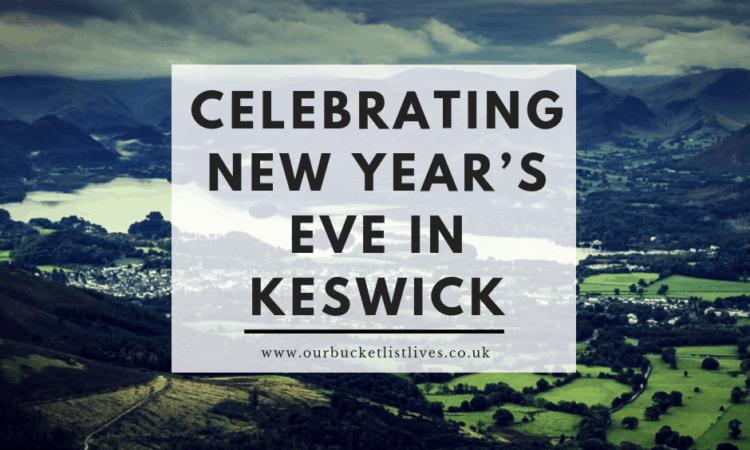 Celebrating New Year's Eve in Keswick