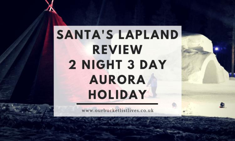 Santa's Aurora 3 Day Break | Review Full Schedule Santa's Lapland