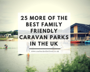 25 More of the Best Family Friendly Caravan Parks in the UK