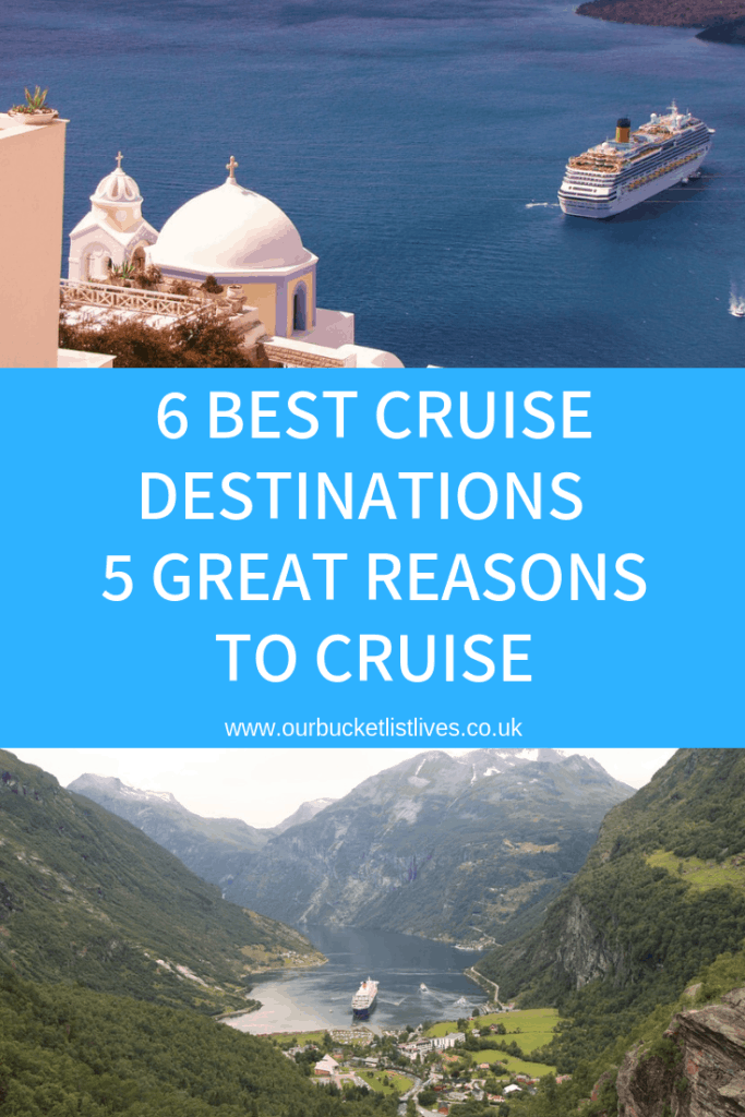 6 Best Cruise Destinations with 5 Great Reasons to Cruise