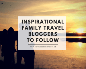 Inspirational family travel bloggers to follow