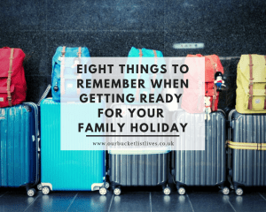 Eight Things to Remember When Getting Ready for Your Family Holiday
