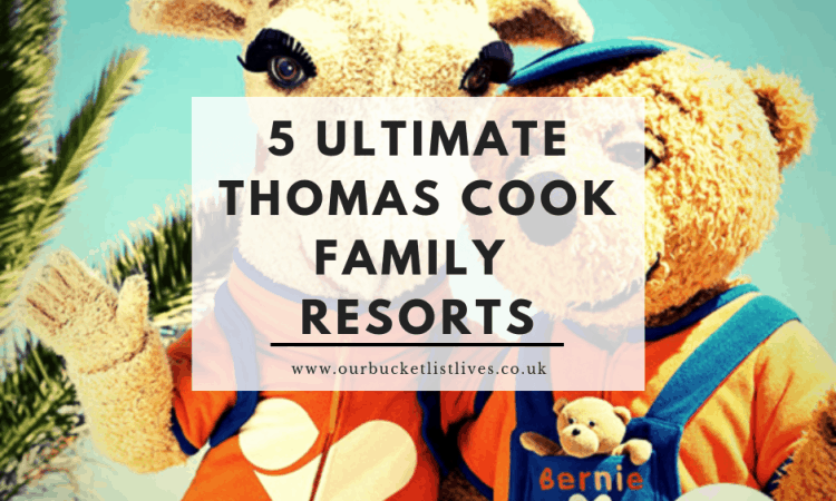 5 ULTIMATE THOMAS COOK FAMILY RESORTS