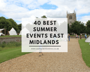 40 Best Summer Events East Midlands 2018 | Family Friendly | Things to Do