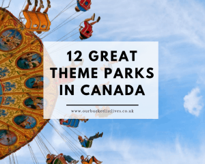 12 Great Theme Parks in Canada