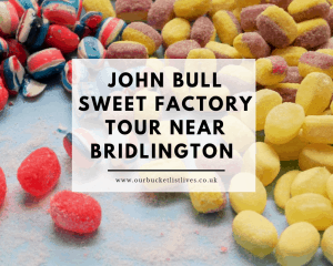 John Bull Sweet Factory near Bridlington Visit Review
