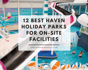 12 Best Haven Holiday Parks for On-Site Facilities