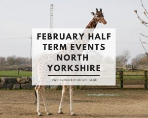 February Half Term Events North Yorkshire