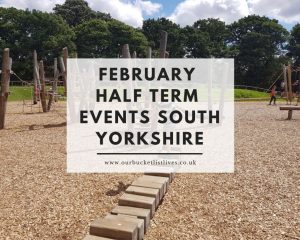 February Half Term Events South Yorkshire | Family Friendly | Things to Do
