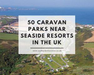 50 Caravan Parks Near Seaside Resorts in the UK