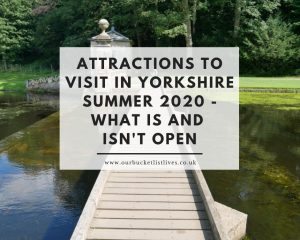 Attractions To Visit in Yorkshire Summer 2020 - What is and isn't open