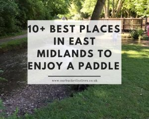 10+ Best Places in East Midlands to Enjoy a Paddle in a Stream